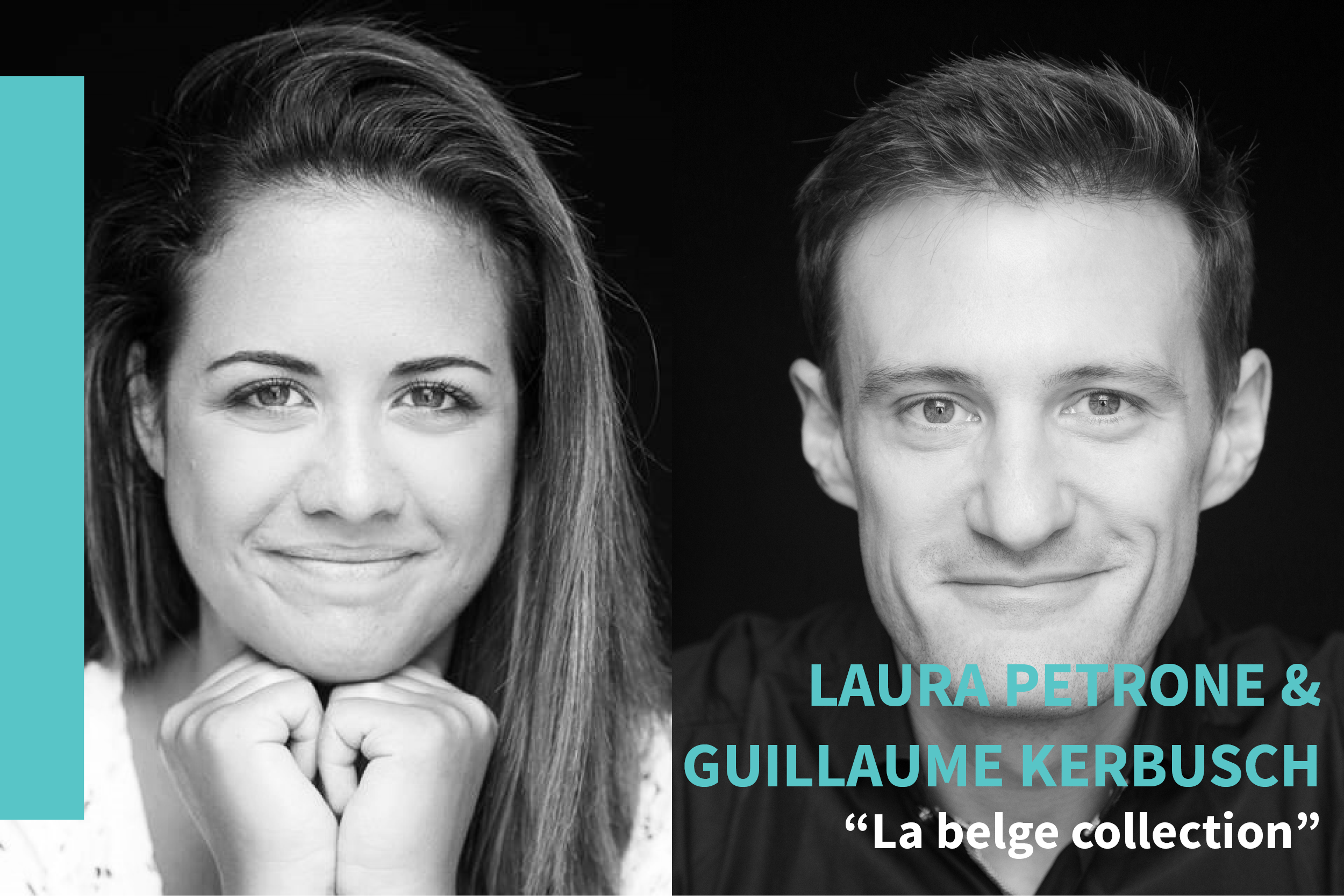 """La belge collection"", by Laura Petrone & Guillaume Kerbusch"