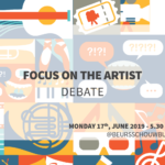 Debate – 17/06/2019 – Focus on the artist