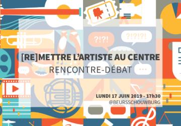 Mettre l'artiste au centre – 17/06/2019