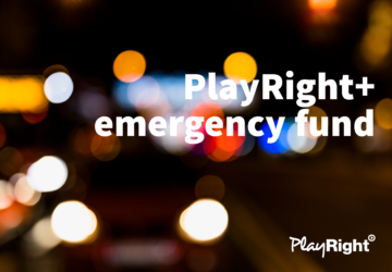 The PlayRight+ emergency fund is extended until December!