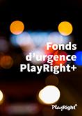 Réglement - Fonds d'urgence PlayRight+