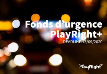 RAPPEL : Bénéficier du fonds d'urgence de PlayRight+ en introduisant dès maintenant votre demande !