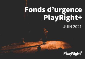 PROLONGATION DU FONDS D'URGENCE PLAYRIGHT+ POUR JUIN : DEMANDER UN SOUTIEN